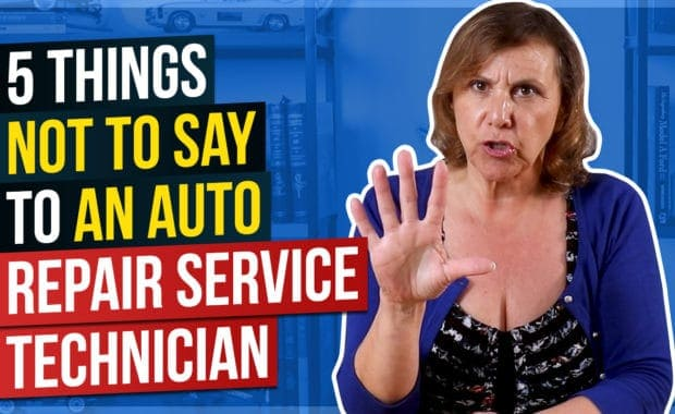 5 Things Not to Say to An Auto Repair Service Technician